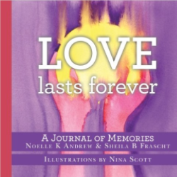 Love Lasts Forever: A Journal of Memories
